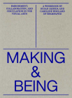 Making and Being: Embodiment, Collaboration, & Circulation in the Visual Arts Cover Image