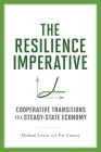 The Resilience Imperative: Cooperative Transitions to a Steady-State Economy Cover Image