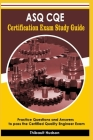 ASQ CQE Certification Exam Study Guide: Practice Questions and Answers to pass the Certified Quality Engineer Exam Cover Image