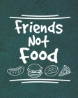 Friends Not Food: Vegan Lovers Gift (Undated Planner for Vegetarians) Cover Image