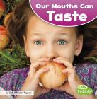 Our Mouths Can Taste (Our Amazing Senses) Cover Image