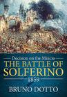 Decision on the Mincio: The Battle of Solferino 1859 Cover Image