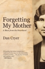 Forgetting My Mother: A Blues from the Heartland Cover Image