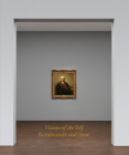 Visions of the Self: Rembrandt and Now Cover Image