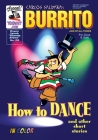 Burrito 4: How To Dance & Other Short Stories Cover Image