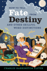 How to Tell Fate from Destiny: And Other Skillful Word Distinctions Cover Image