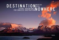 Destination Nowhere: Visual Adventures for Endless Inspiration Cover Image
