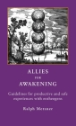ALLIES for AWAKENING Guidelines for productive and safe experiences with entheogens Cover Image