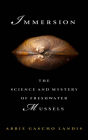 Immersion: The Science and Mystery of Freshwater Mussels Cover Image