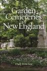 Garden Cemeteries of New England Cover Image