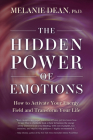 The Hidden Power of Emotions: How to Activate Your Energy Field and Transform Your Life Cover Image