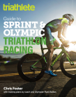 The Triathlete Guide to Sprint and Olympic Triathlon Racing Cover Image
