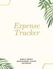 Expense Tracker Simple Money Management Ledger Notebook: Budget Planner - Optimal Format (8,5 x 11) Ledger Journal - Logbook Cover Image