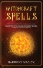 Witchcraft Spells: 2 Books in 1: Wicca Candle Magic, Wicca Crystal Magic (How to Be a Witch by Using the Secret Tools of Wiccan Religion Cover Image