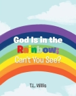 God Is in the Rainbow; Can't You See? Cover Image