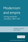 Modernism and Empire: Writing and British Coloniality, 1890-1940 Cover Image