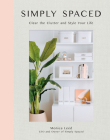 Simply Spaced: Clear the Clutter and Style Your Life (Inspiring Home #1) Cover Image