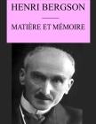 Matière et Mémoire: édition originale et annotée Cover Image