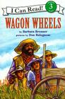 Wagon Wheels (1 Paperback/1 CD) [With Paperback Book] (I Can Read Books: Level 3) Cover Image