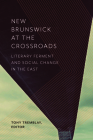 New Brunswick at the Crossroads: Literary Ferment and Social Change in the East Cover Image