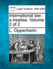 International Law: A Treatise. Volume 2 of 2 Cover Image