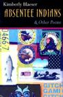 Absentee Indians and Other Poems (American Indian Studies) Cover Image
