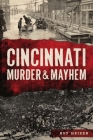 Cincinnati Murder & Mayhem Cover Image