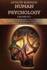 Human Psychology: 2 Books in 1: Dark Psychology And Manipulation + How To Analyze People: Powerful Guides to Learn Persuasion, Mind Cont Cover Image