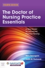 The Doctor of Nursing Practice Essentials: A New Model for Advanced Practice Nursing: A New Model for Advanced Practice Nursing Cover Image