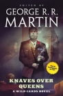 Knaves Over Queens: A Wild Cards Novel (Book One of the British Arc) Cover Image