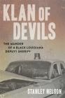 Klan of Devils: The Murder of a Black Louisiana Deputy Sheriff Cover Image