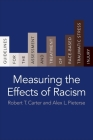Measuring the Effects of Racism: Guidelines for the Assessment and Treatment of Race-Based Traumatic Stress Injury Cover Image