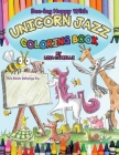 Unicorn Jazz Children's Unicorn Coloring Book: Based on the original Unicorn Jazz Series Cover Image