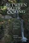 Between Water and Song: New Poets for the Twenty-First Century Cover Image