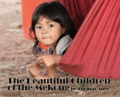 The Beautiful Children of the Mekong Cover Image