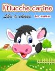 Carino mucche Libro da colorare per bambini: Mucca unica da colorare Pagine per bambini Animale da colorare per ragazzo, ragazze, bambini Cover Image