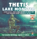 Thetis Lake Monster - Silvery Scaled, Sharp Clawed Humanoid of Thetis Lake near Vancouver Island - Mythology for Kids - True Canadian Mythology, Legen Cover Image