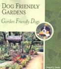 Dog Friendly Gardens, Garden Friendly Dogs Cover Image