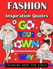Fashion and Inspiration Quotes Coloring Book for Girls Cover Image