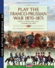 Play the Franco-Prussian war 1870-1871: Gioca a Wargame alla guerra del 1870 Cover Image
