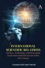 International Scientific Relations: Science, Technology and Innovation in the International System of the 21st Century Cover Image