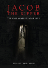 Jacob the Ripper: The Case Against Jacob Levy Cover Image