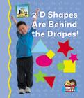 2-D Shapes Are Behind the Drapes! (Math Made Fun - 24 Titles) Cover Image