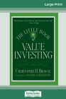 The Little Book of Value Investing: (Little Books. Big Profits) (16pt Large Print Edition) Cover Image