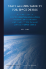 State Accountability for Space Debris: A Legal Study of Responsibility for Polluting the Space Environment and Liability for Damage Caused by Space De (Studies in Space Law #12) Cover Image
