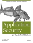 Application Security for the Android Platform: Processes, Permissions, and Other Safeguards Cover Image