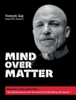 Mind Over Matter: Genuine, raw, powerful... Cover Image