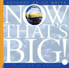 Antonov An-225 Mriya (Now That's Big) Cover Image