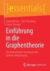 Einführung in Die Graphentheorie: Ein Farbenfroher Einstieg in Die Diskrete Mathematik (Essentials) Cover Image