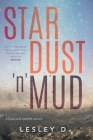 Stardust 'n' Mud: A Heartfelt Memoir Cover Image